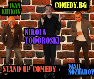 stand up comedy with the best in Bulgaria